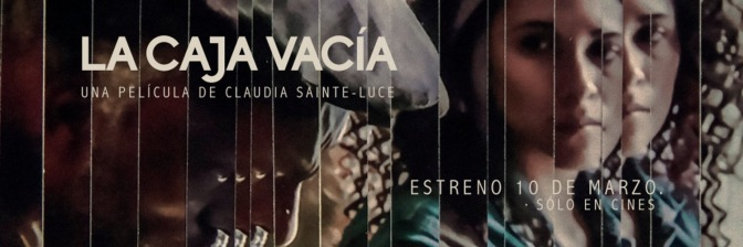 Claudia Sainte-Luce presentará su cinta 'La caja vacía' en Guadalajara